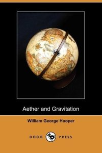 Aether and Gravitation (Dodo Press)