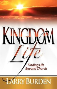Kingdom Life: Finding Life Beyond Church
