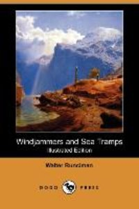 Windjammers and Sea Tramps (Illustrated Edition) (Dodo Press)