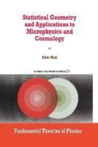 Statistical Geometry and Applications to Microphysics and Cosmol