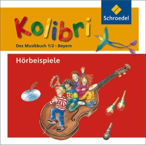 Kolibri 1/2. Das Musikbuch. Hörbeispiele. Grundschulen. Bayern
