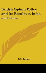 British Opium Policy and Its Results to India and China
