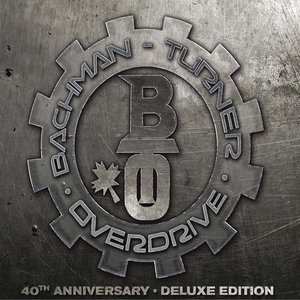 Bachmanturner Overdrive: 40th Ann.(Ltd.Deluxe)