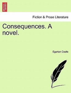Consequences. A novel. Vol. III.