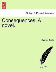 Consequences. A novel. Vol. III.