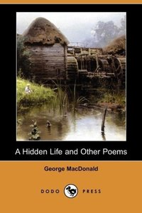 A Hidden Life and Other Poems (Dodo Press)