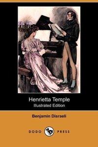 Henrietta Temple (Illustrated Edition) (Dodo Press)
