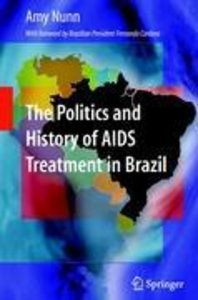 The Politics and History of AIDS Treatment in Brazil