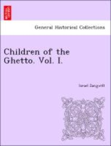 Children of the Ghetto. Vol. I.