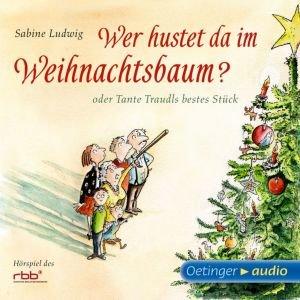 Wer hustet da im Weihnachtsbaum? oder Tante Traudls bestes Stück