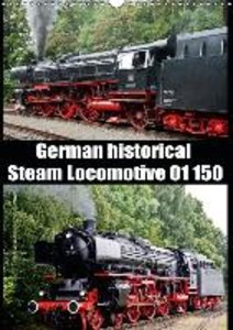 Steam Locomotive 01 150 / UK-Version (Wall Calendar 2015 DIN A3