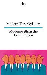Modern Türk Öyküleri / Moderne türkische Erzählungen