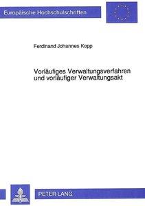 Vorläufiges Verwaltungsverfahren und vorläufiger Verwaltungsakt