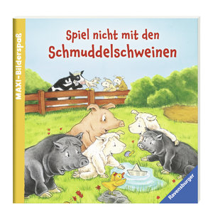 Spiel nicht mit den Schmuddelschweinen