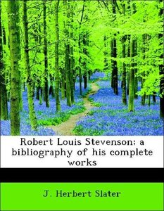 Robert Louis Stevenson; a bibliography of his complete works