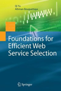 Foundations for Efficient Web Service Selection