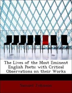 The Lives of the Most Eminent English Poets; with Critical Obser