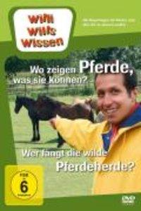 Willi wills wissen. Wo zeigen Pferde was sie können? / Wilde Pfe
