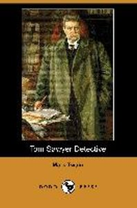 Tom Sawyer Detective (Dodo Press)