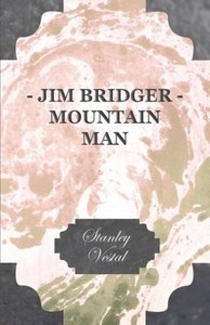 Jim Bridger - Mountain Man