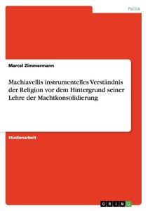 Machiavellis instrumentelles Verständnis der Religion vor dem H
