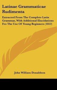 Latinae Grammaticae Rudimenta