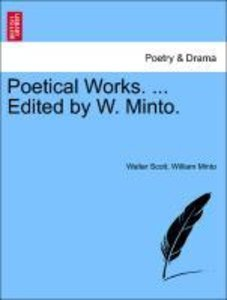 Poetical Works. ... Edited by W. Minto. Vol. I.