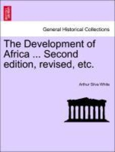 The Development of Africa ... Second edition, revised, etc.