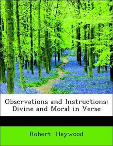 Observations and Instructions: Divine and Moral in Verse