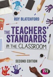 Blatchford, R: The Teachers' Standards in the Classroom