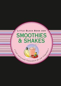 Das Little Black Book der Smoothies & Shakes