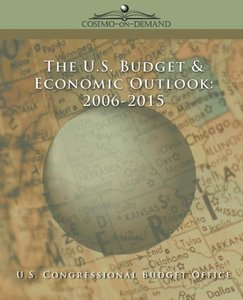 The Us Budget & Economic Outlook 2006-2015