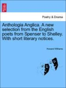 Anthologia Anglica. A new selection from the English poets from