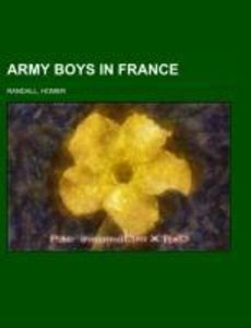 Army Boys in France; or From training camp to trenches