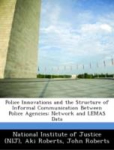 Police Innovations and the Structure of Informal Communication B