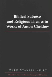 Biblical Subtexts and Religious Themes in Works of Anton Chekhov