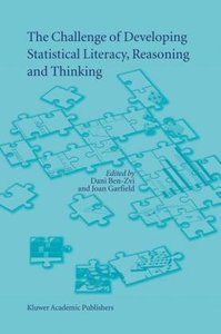 The Challenge of Developing Statistical Literacy, Reasoning and
