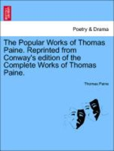 The Popular Works of Thomas Paine. Reprinted from Conway's editi