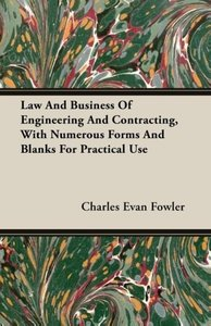 Law And Business Of Engineering And Contracting, With Numerous F