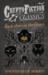 Back There in the Grass (Cryptofiction Classics)
