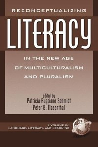 Reconceptualizing Literacy in the New Age of Multiculturalism an