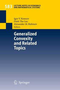 Generalized Convexity and Related Topics