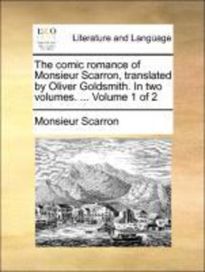 The comic romance of Monsieur Scarron, translated by Oliver Gold