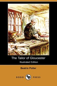 The Tailor of Gloucester (Illustrated Edition) (Dodo Press)
