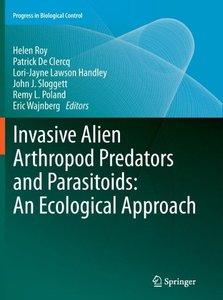 Invasive Alien Arthropod Predators and Parasitoids: An Ecologica