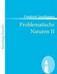 Problematische Naturen II