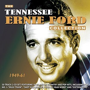 The Tennessee Ernie Ford Collection 1949-61