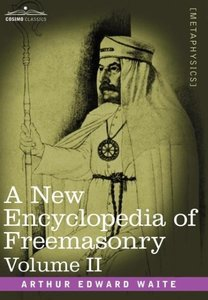 A New Encyclopedia of Freemasonry, Volume II
