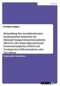 Behandlung des steroidresistenten nephrotischen Syndroms bei Min