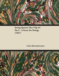 String Quartet No.4 Op.44 No.2 - A Score for Strings (1837)